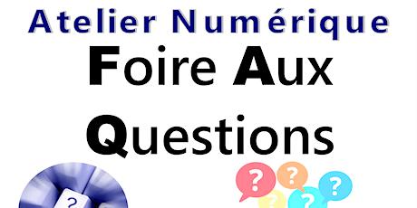Atelier Numérique - Foire aux Questions billets