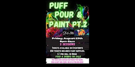 Puff,Pour,&Paint  PT.2 tickets