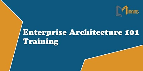 Enterprise Architecture 101 4 Days Training in New York City, NY tickets