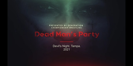 #GCW22: Dead Man's Party. Tampa. tickets