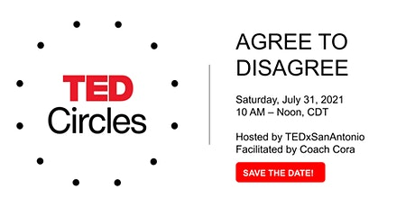 TEDCircles July: Agree to Disagree tickets