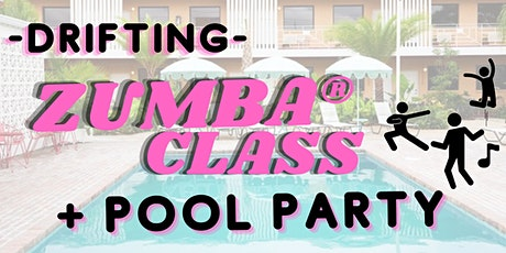 Drifting Zumba® Class + Pool Party tickets
