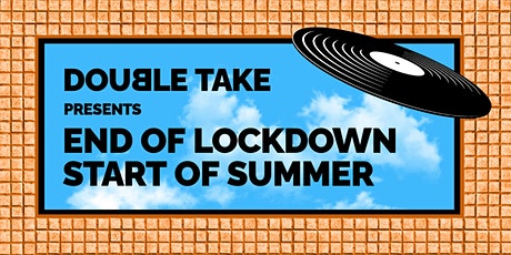 Double Take's End of Lockdown Party tickets