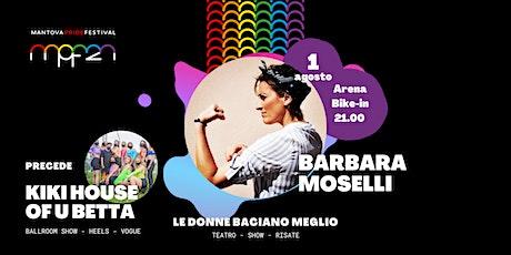 Le donne baciano meglio - di e con Barbara Moselli biglietti