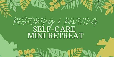 Restoring & Reviving: A Self Care Mini-Retreat tickets