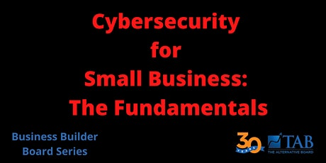 Cybersecurity for Small Business:  The Fundamentals (in-person option) tickets