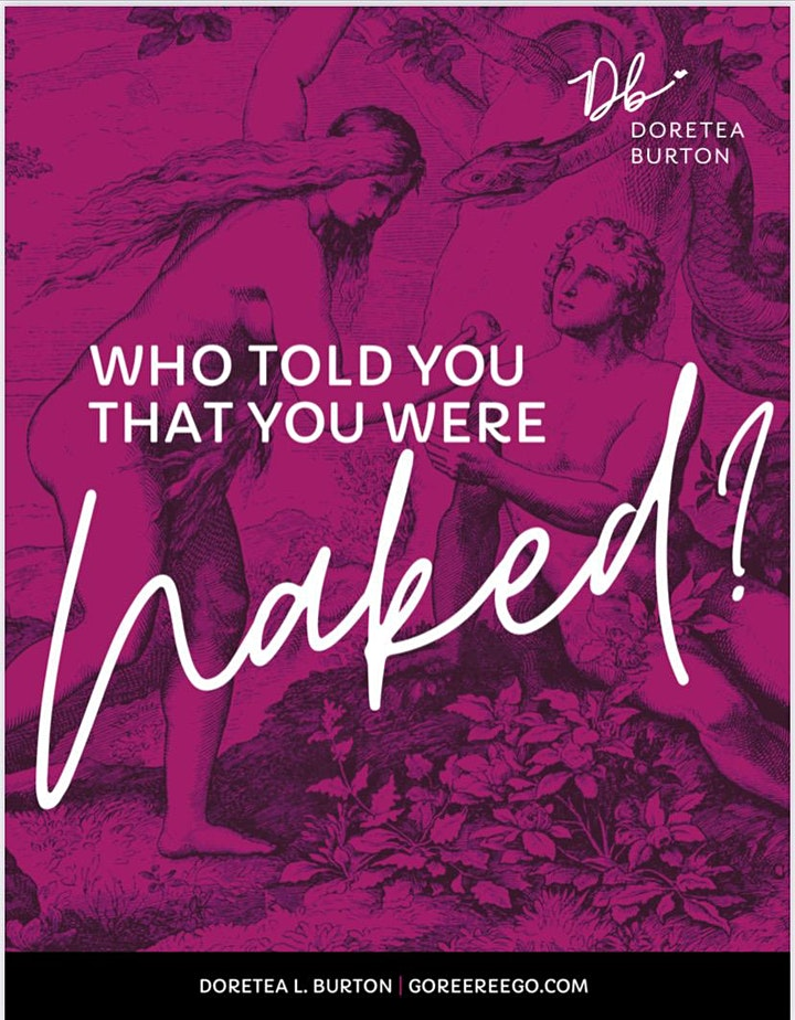"""""""Who Told You That You Were Naked?"""" with author & podcaster Doretea Burton image"""