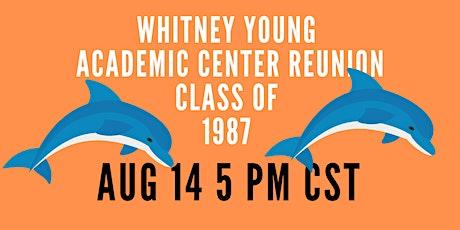 Whitney Young  Academic Center Reunion Class of 1987 boletos