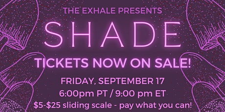 The Exhale Presents: SHADE Tickets