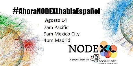 NodeXL Event: #AhoraNODEXLhablaEspañol tickets