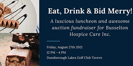 Eat, Drink and Bid Merry - luscious luncheon and awesome auction. tickets