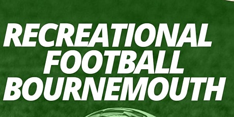 Friday  Recreational Football  Bournemouth tickets