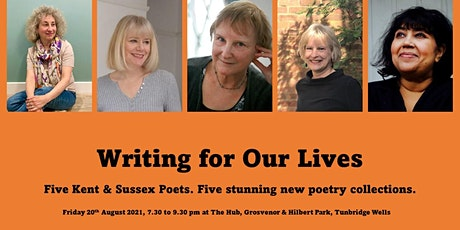 Writing For Our Lives - Five Kent & Sussex Poets tickets