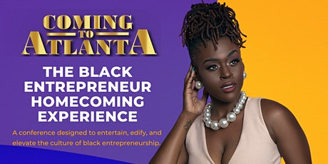 The Black Entrepreneur Homecoming Experience tickets