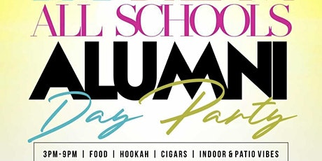 ALL SCHOOLS ALUMNI DAY PARTY tickets