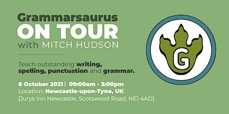 Grammarsaurus - Teach Outstanding Writing & SPaG  - Newcastle tickets