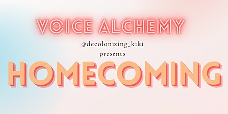 Voice Alchemy: Homecoming tickets
