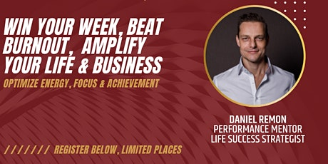 Win Your Week, Beat Burnout, Amplify Your Life & Business tickets