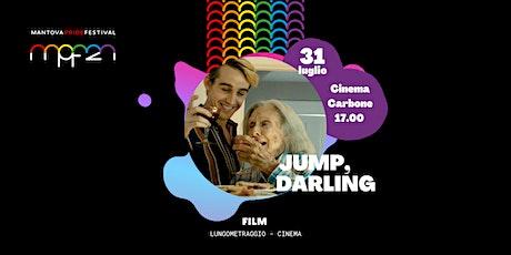 Jump, Darling: proiezione cinematografica biglietti