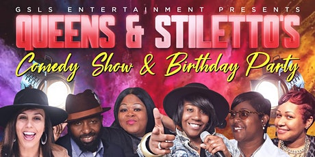 Queens & Stiletto's  Comedy  Show & Birthday Party tickets