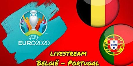 STREAMS!@.België - Portugal live op tv 27 juni 2021 billets