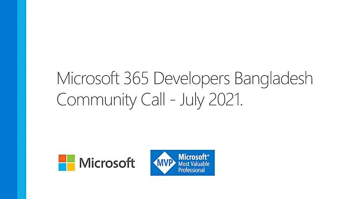 Microsoft 365 Developers Bangladesh Community Call - July 2021 image