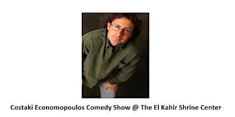 Costaki Economopoulos Comedy Show @ The El Kahir Shrine Center tickets