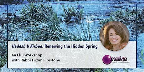 Hadesh b'Kirbee: Renewing the Hidden Spring tickets