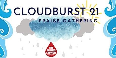 CLOUDBURST 21 Praise Gathering tickets