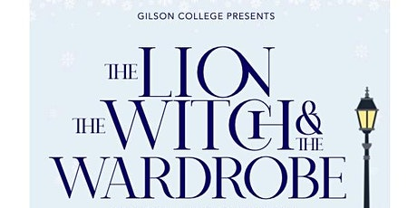 Gilson College 2021 Production: The Lion, The Witch & The Wardrobe tickets