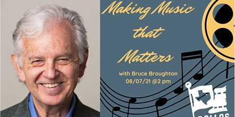 Making Music that Matters with Bruce Broughton tickets