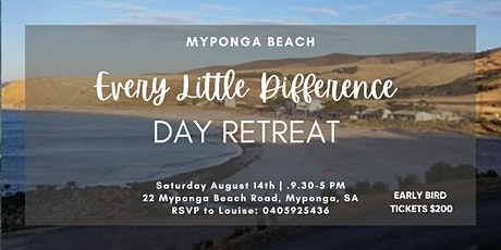 EVERY LITTLE DIFFERENCE DAY RETREAT -  MYPONGA BEACH tickets