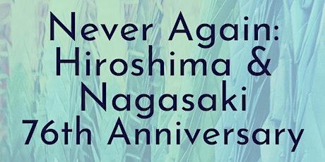 Never Again: Hiroshima and Nagasaki 76th Anniversary tickets