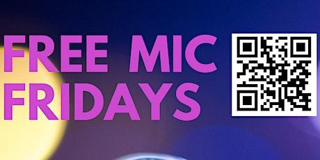 Free* Mic Fridays - Open Mic tickets
