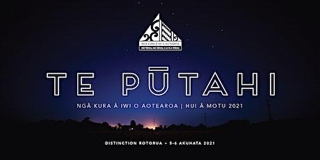 Te Pūtahi Nui o Ngā Kura ā Iwi o Aotearoa - Hui ā Motu  2021 tickets