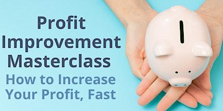 Profit Improvement Masterclass - Increase Your Profit Fast tickets