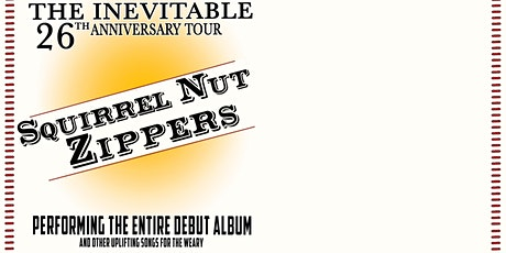 The Squirrel Nut Zippers Inevitable 26th Anniversary Tour tickets