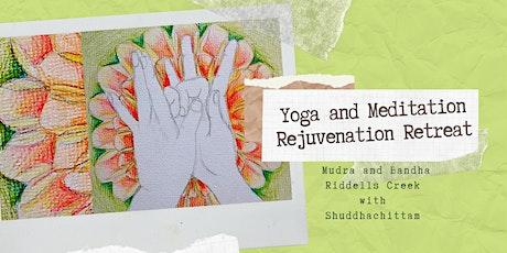 Yoga Rejuvenation Retreat with Shuddha Mudra Bandha tickets