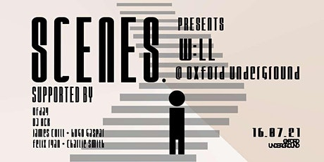 SCENES. Presents: W:LL @ the Oxford Underground tickets