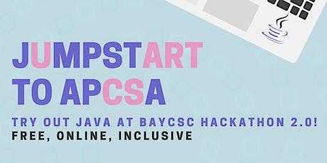 BAYCSC Hackathon 2.0: Jumpstart to APCSA! tickets