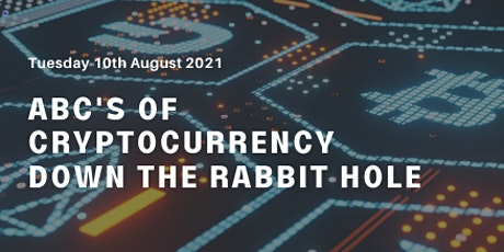 ABCs of Cryptocurrencies: Down the rabbit hole tickets