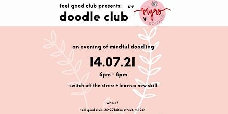 Feel Good Club Presents: Doodle Club by Myro Doodles tickets