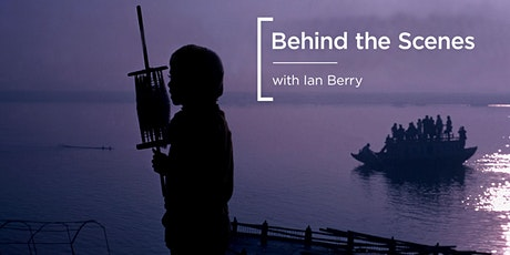Behind the Scenes | with Magnum Photographer, Ian Berry tickets