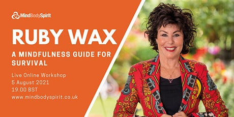 Ruby Wax - A Mindfulness Guide for Survival | LIVE WORKSHOP tickets