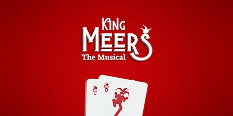 King Meers: The Musical tickets