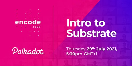 Polkadot Club: Introduction to Substrate tickets