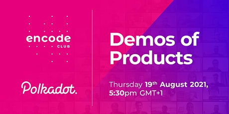 Polkadot Club: Demonstrations of Products tickets