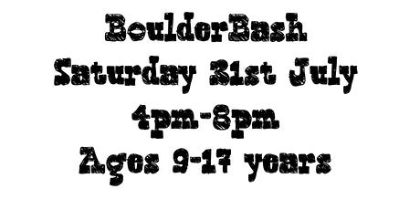 BoulderBash (Youth Competition) Saturday 31st July 4pm-8pm tickets