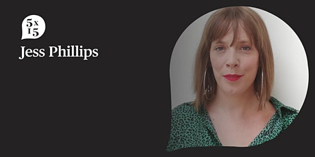 Jess Phillips at 5x15 - Everything You Really Need to Know About Politics tickets