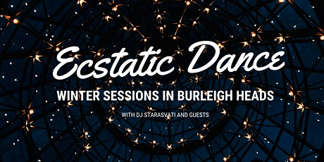Ecstatic Dance - Winter sessions in Burleigh Heads! tickets